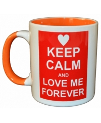 Cana cadou KEEP CALM AND LOVE ME FOREVER